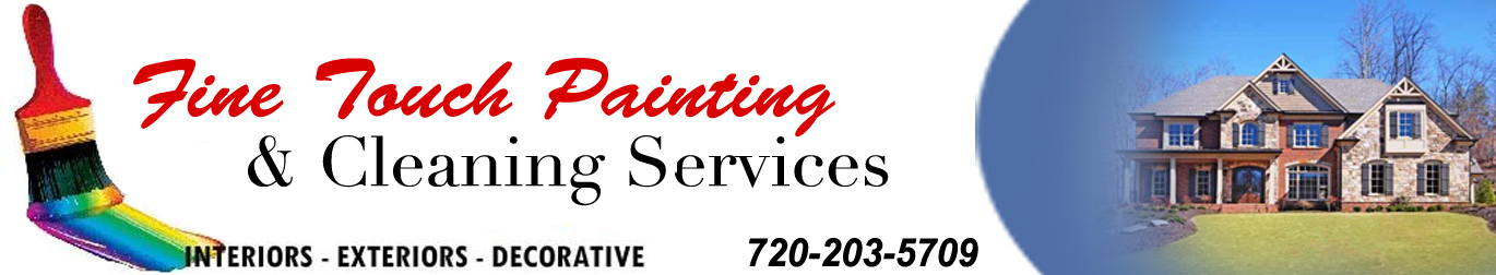 Fine Touch Painting and Cleaning Services in Denver Colorado